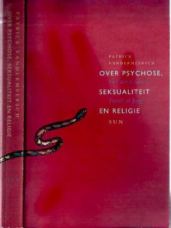 Over psychose, seksualiteit en religie, het debat tussen Freud en Jung - Patrick Vandermeersch pdf epub