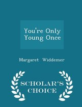 You're Only Young Once - Scholar's Choice Edition