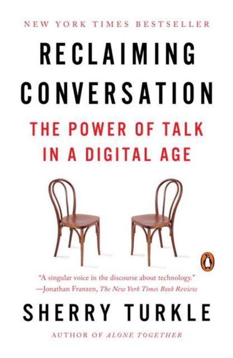 Reclaiming Conversation - Sherry Turkle