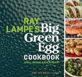 Boek cover Ray Lampes Big Green Egg Cookbook van Ray Lampe (Hardcover)