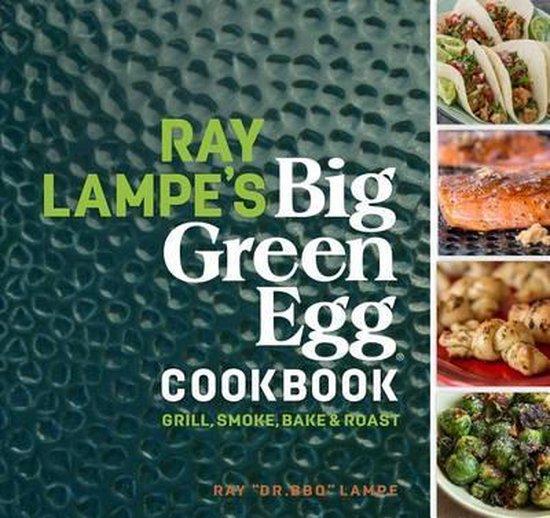 Boek cover Ray Lampes Big Green Egg Cookbook van Ray Lampe (Hardcover)