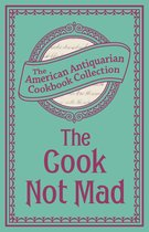 Cook Not Mad: Or, Rational Cookery