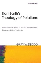 Karl Barth's Theology of Relations, Volume 2