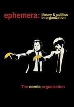 The Comic Organization (Ephemera Vol. 15, No. 3)