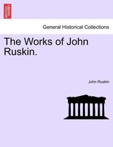 The Works of John Ruskin. Volume VIII