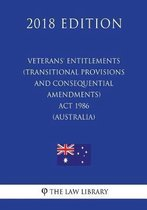 Veterans' Entitlements (Transitional Provisions and Consequential Amendments) ACT 1986 (Australia) (2018 Edition)