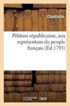Petition republicaine, aux representans du peuple francais