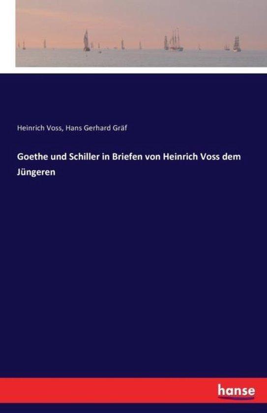 Boek cover Goethe und Schiller in Briefen von Heinrich Voss dem Jungeren van Heinrich Voss (Paperback)