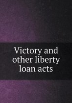 Victory and Other Liberty Loan Acts