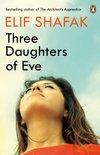 Shafak, E: Three Daughters of Eve