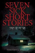 Seven Sick Short Stories