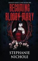 Becoming Bloody Mary