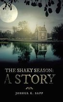 The Shaky Season