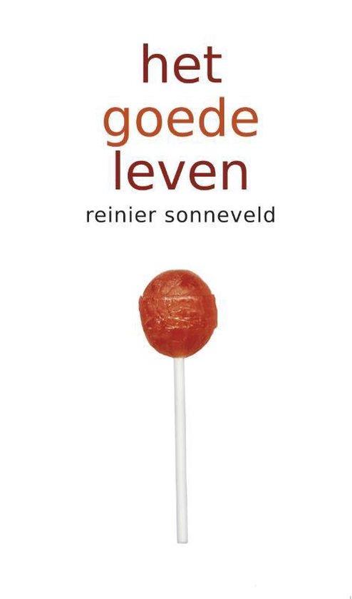 Het goede leven - Reinier Sonneveld |