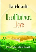 It's a Difficult Word, Love