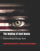 The Making of Dual Mania