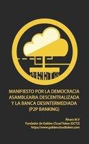Manifiesto Por La Democracia Asamblearia Digital Y La Banca Desintermediada (P2P Banking)