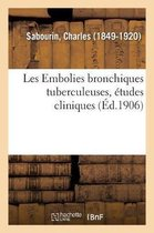 Les Embolies Bronchiques Tuberculeuses, Etudes Cliniques