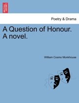 A Question of Honour. a Novel.