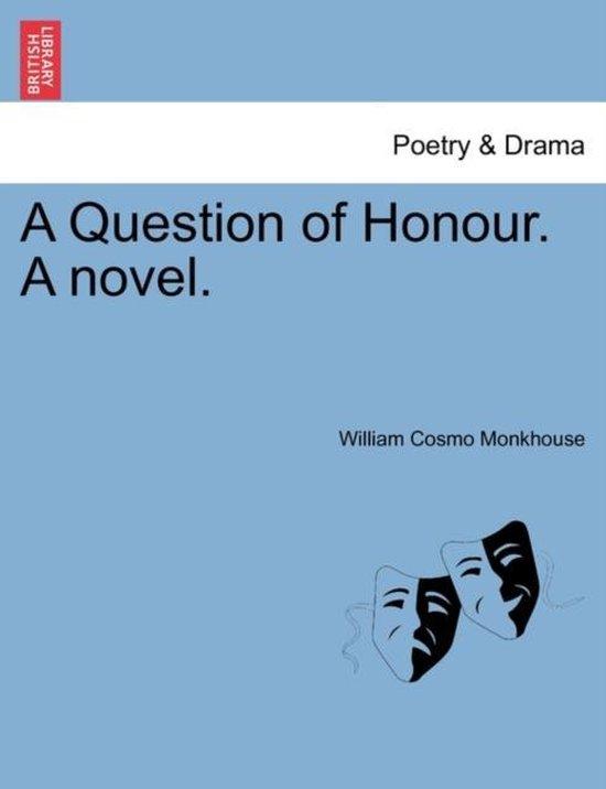 A Question of Honour. a Novel.