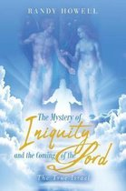 The Mystery of Iniquity and the Coming of the Lord