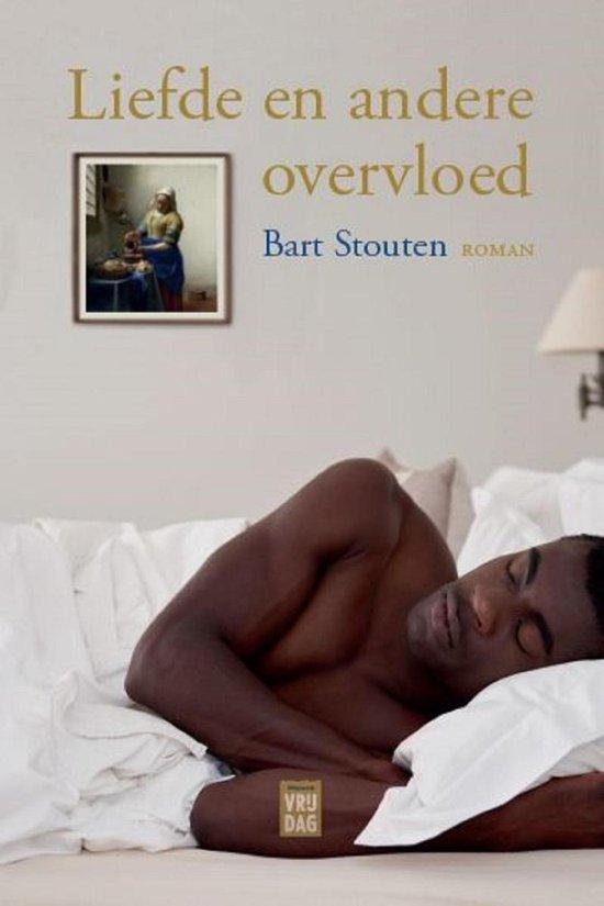Liefde en andere overvloed - Bart Stouten  