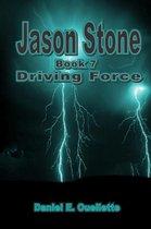 Jason Stone (Book VII) Driving Force