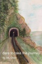 Dare to Take the Journey