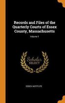 Records and Files of the Quarterly Courts of Essex County, Massachusetts; Volume 1