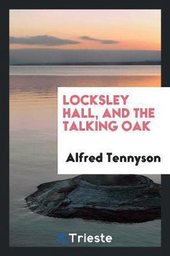 Locksley Hall, and the Talking Oak