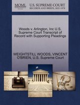 Boek cover Woods V. Arlington, Inc U.S. Supreme Court Transcript of Record with Supporting Pleadings van Weightstill Woods