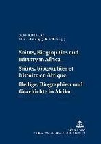 Saints, Biographies and History in Africa Saints, Biographies et Histoire en Afrique Heilige, Biographien und Geschichte in Afrika