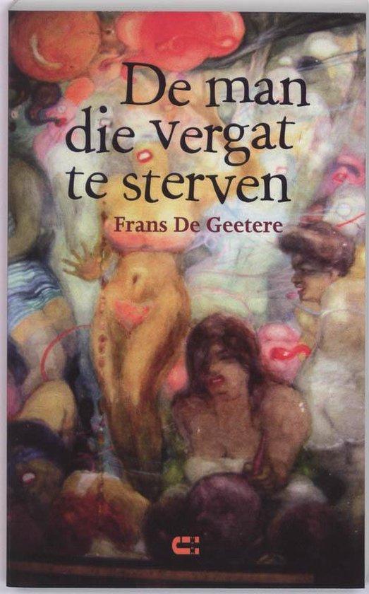 Cover van het boek 'De man die vergat te sterven / druk 1' van F. de Geetere