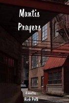 Mantis Prayers