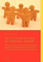 Nice to Cook! Kochen Mit Personal Trainer