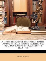 A Short History of the British Empire During the Last Twenty Months