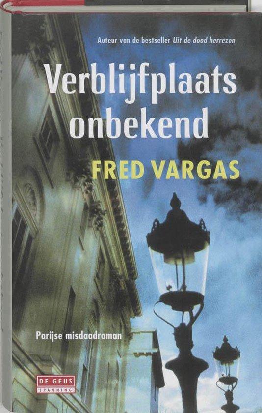 Verblijfplaats onbekend - Fred Vargas   Readingchampions.org.uk
