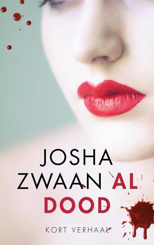Al dood - Josha Zwaan |