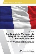 Die Fete de La Musique ALS Beispiel Fur Franzosische Kultur in Dresden