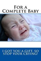 For a Complete Baby