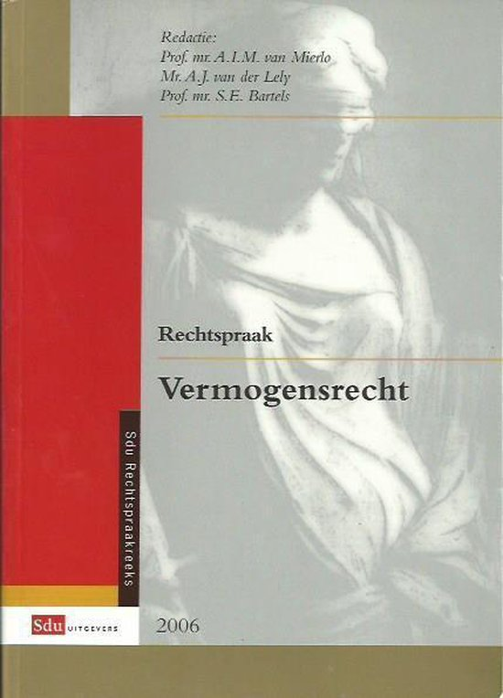 2006 Rechtspraak vermogensrecht - A.I.M. van Mierlo, A.J. van der Lely, S.E. Bartels  