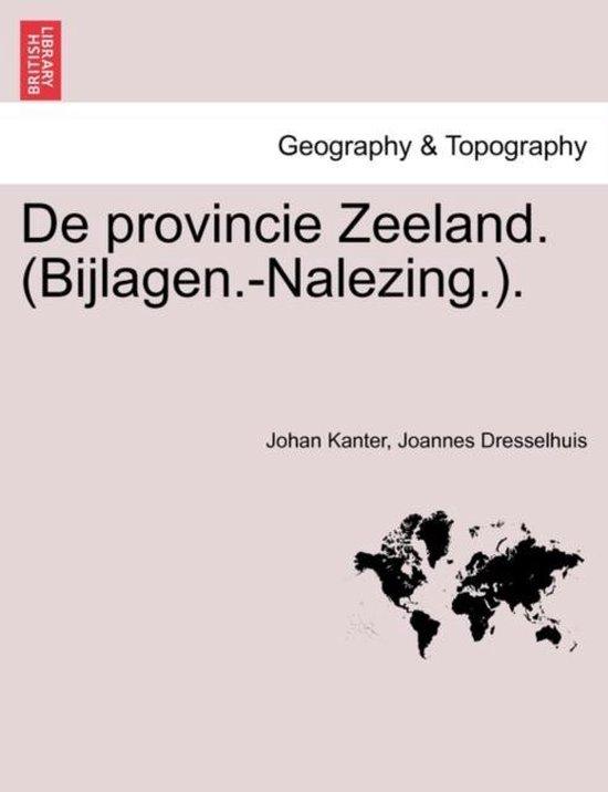 De provincie Zeeland. (bijlagen.-nalezing.). - Johan Kanter |