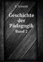 Geschichte Der Padagogik Band 2
