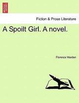 A Spoilt Girl. a Novel.