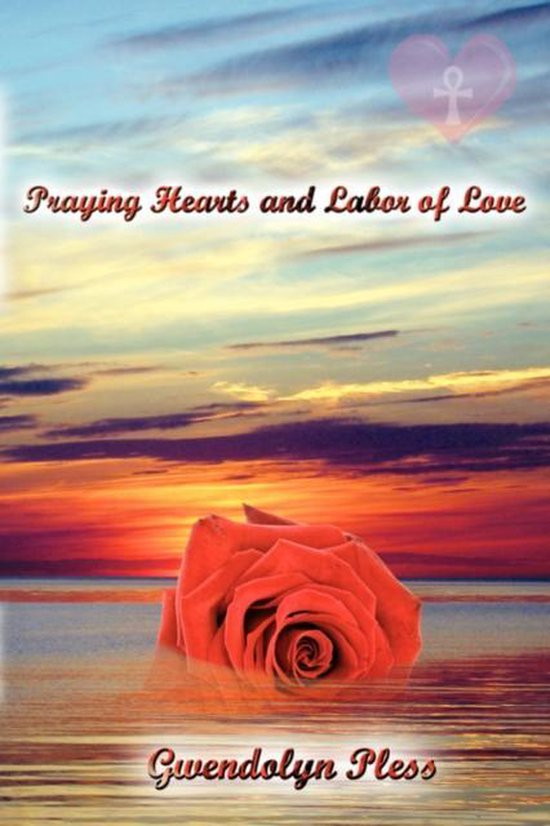 Praying Hearts and Labor of Love