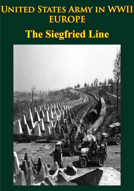 United States Army in WWII - Europe - the Siegfried Line Campaign