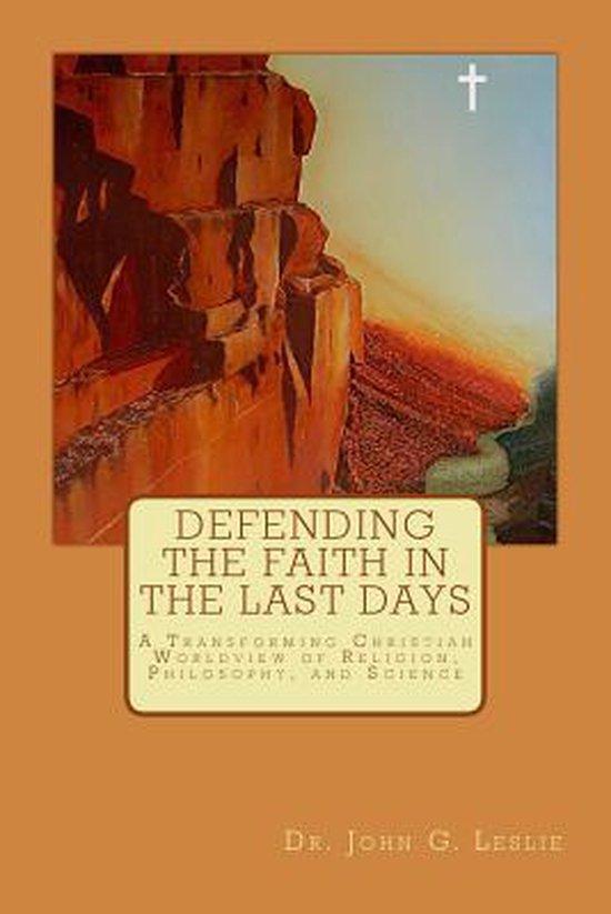 Defending the Faith in the Last Days