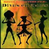 Roots Daughters Pt. 3: Divas En Roots