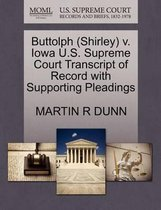 Buttolph (Shirley) V. Iowa U.S. Supreme Court Transcript of Record with Supporting Pleadings
