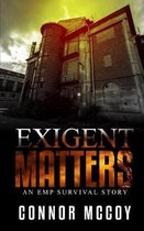 Exigent Matters